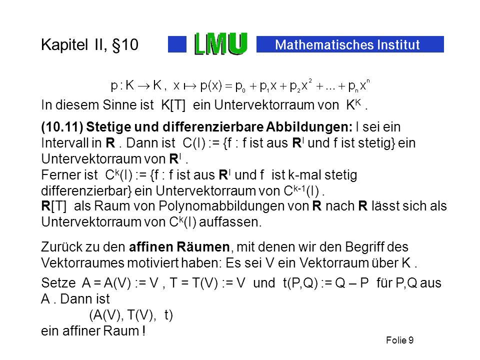 Kapitel II, §10 In diesem Sinne ist K[T] ein Untervektorraum von KK .